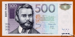 Estonia | 500 Krooni, 2007 | Obverse: Carl Robert Jakobson (1841-1882), was an Estonian writer, politician and teacher active in the Governorate of Livonia, Russian Empire, and he was one of the most important persons of the Estonian national awakening in the second half of the 19th century | Reverse: Barn swallow | Watermark: Carl Robert Jakobson |  Banknote